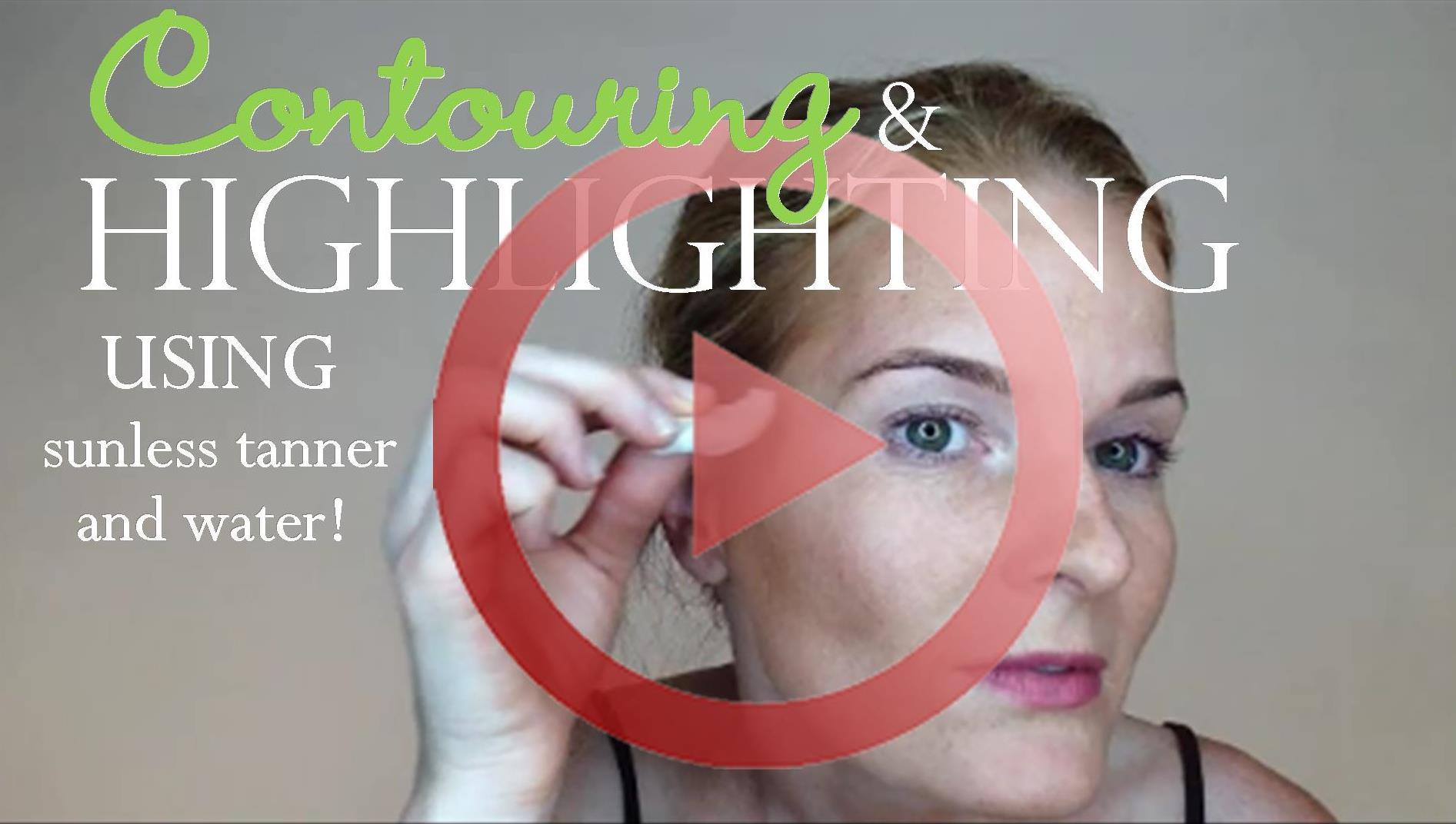 Contour & highlight using selftanner and water!